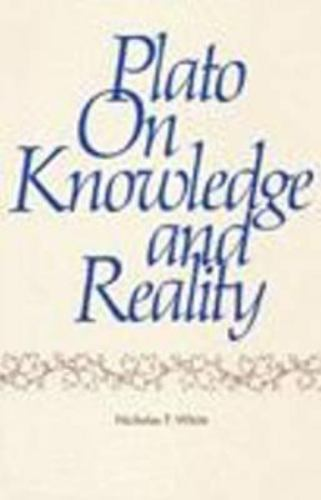 Plato on Knowledge and Reality, Hardcover by White, Nicholas P., Like New Use...