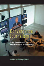 Convergent Journalism: The Fundamentals of Multimedia Reporting-ExLibrary