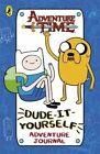 Adventure Time: Dude-It-Yourself Adventure Journal by Penguin Books Ltd (Paperback, 2015)