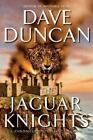 Tale of the King's Blades: The Jaguar Knights by Dave Duncan (2004, Hardcover)