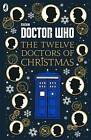 Doctor Who: Twelve Doctors of Christmas by BBC Children's Books (Hardback, 2016)