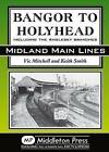Bangor to Holyhead: Including the Angelsey Branches by Vic Mitchell, Keith Smith (Hardback, 2011)