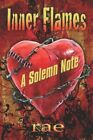Inner Flames a Solemn Note Paperback – 19 Feb 2007