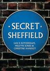 Secret Sheffield by Christine Handley, Ian D. Rotherham, Mel Jones (Paperback, 2016)
