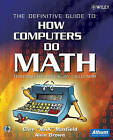 The Definitive Guide to How Computers Do Math: Featuring the Virtual DIY Calculator by Alvin Brown, Clive Maxfield (Paperback, 2005)