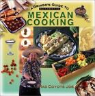 Cookbooks: A Gringo's Guide to Authentic Mexican Cooking by Mad Coyote Joe (2001, Paperback)