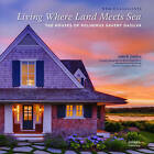 Living Where Land Meets Sea: The Houses of Polhemus Savery Dasilva by Polhemus Savery DaSilva Architects Builders (Hardback, 2016)