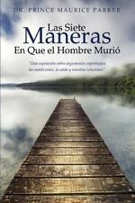 Las Siete Maneras en Que el Hombre Muri by Prince Maurice Parker (2013,...