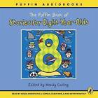 The Puffin Book of Stories for Eight-year-olds by Wendy Cooling (CD-Audio, 2007)