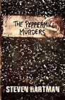 The Peppermill Murders by Steven Hartman (Paperback / softback, 2013)