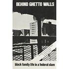 Behind Ghetto Walls: Black Families in a Federal Slum by Lee Rainwater (Hardback, 1970)