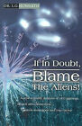If in Doubt, Blame the Aliens!: A New Scientific Analysis of UFO Sightings, Alleged Alien Abductions, Animal Mutilations and Crop Circles by L G Howarth (Paperback / softback, 2000)