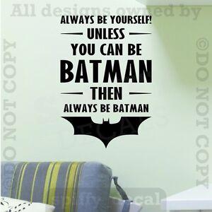 Image Is Loading Batman Always Be Batman Vinyl Wall Decal Sticker