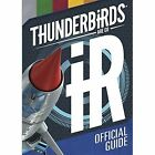 Thunderbirds are Go Official Guide by Simon & Schuster UK (Hardback, 2015)