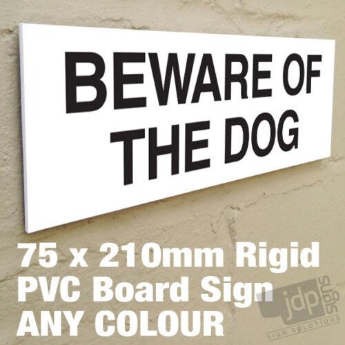 75mm x 210mm Attenzione il cane rigido spessore 3mm PVC Board segno-qualsiasi colore