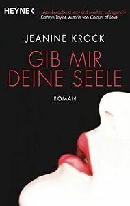 Gib-mir-deine-Seele-Roman-von-Krock-Jeanine-Buch-Zustand-gut