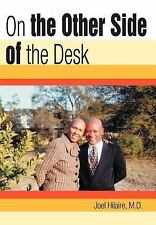 On the Other Side of the Desk, Memoirs, Medical, Self-Help, Joel Hilaire, Very G