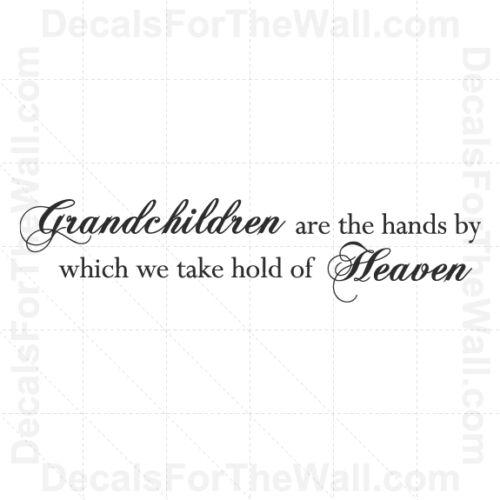 Grandchildren Are the Hands Heaven Grandparent Wall Decal Vinyl Art Sticker K70