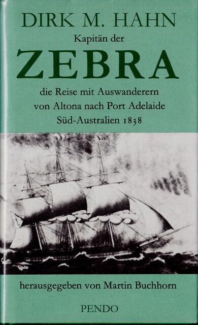 """"""" Dirk M. HAHN - Kapitän der ZEBRA - von Altona nach Port Adelaide """" - gebunden"""