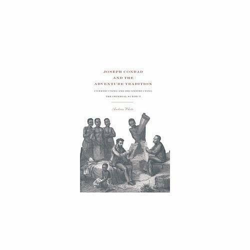 Joseph Conrad Adventure Tradition Andrea White Hardcover 9780521416061