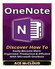 One Note: Discover How to Easily Become More Organized, Productive & Efficient with Microsoft Onenote by Ace McCloud (Paperback / softback, 2015)