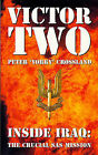 Victor Two: Inside Iraq - The Successful SAS Mission by Peter Crossland (Paperback, 1997)