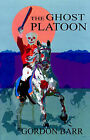 The Ghost Platoon by Gordon Barr (Paperback, 2002)