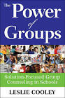 The Power of Groups: Solution-Focused Group Counseling in Schools by SAGE Publications Inc (Paperback, 2009)