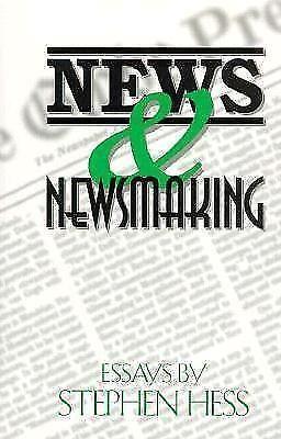 News & Newsmaking: Essays Stephen Hess Hardcover Used - Like New