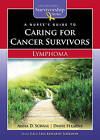 A Nurse's Guide to Caring for Cancer Survivors: Lymphoma by Diane Stearns, Lisa Kennedy-Sheldon, Anna D. Schaal (Paperback, 2009)
