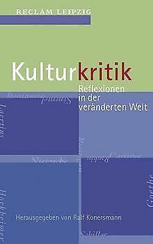 Kulturkritik: Reflexionen in der veränderten Welt von Ra... | Buch | Zustand gut