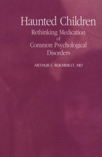 Haunted Children : Rethinking Medication of Common Psychological Disorders