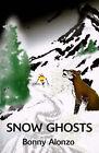 Snow Ghosts by Bonny Alonzo (Paperback / softback, 2000)
