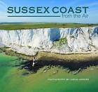 Sussex Coast from the Air by Jason Hawkes (Hardback, 2008)