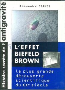 L-039-effet-Biefeld-Brown-Histoire-secrete-de-l-039-antigravite-Vol-1-par-A-Szames-Fr-E
