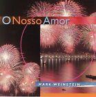 O Nosso Amor by Mark Weinstein (CD, May-2006, Jazzheads, Inc.)