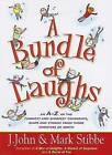 A Bundle of Laughs: An A-Z of the Funniest and Shrewdest Comments, Quips, and Stories from Those Ministers of Mirth by Revd Dr Mark Stibbe, J John (Paperback / softback)
