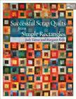Successful Scrap Quilts from Simple Rectangles by Judy Turner and Margaret Rolfe (2002, Paperback)