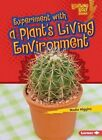 Experiment with a Plant's Living Environment by Nadia Higgins (Paperback / softback)