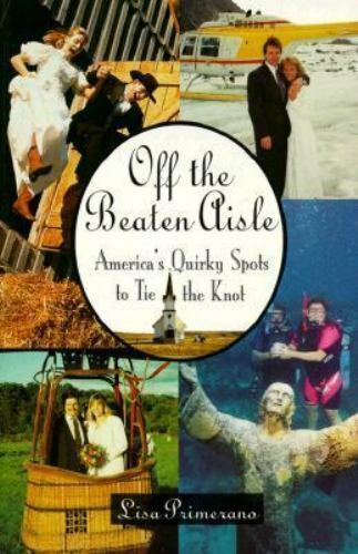 Off the Beaten Aisle: America's Quirky Spots to Tie the Knot Lisa Primerano Pap
