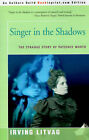 Singer in the Shadows: The Strange Story of Patience Worth by Irving Litvag (Paperback / softback, 2001)