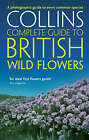 Collins Complete Guide: British Wild Flowers: A Photographic Guide to Every Common Species by Paul Sterry (Paperback, 2008)