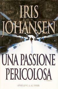 Una passione pericolosa Johansen Iris