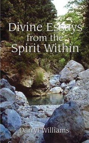 Divine Essays from the Spirit Within by Darryl Williams (2001, Paperback)
