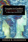 Couples in Conflict: A Family Systems Approach to Marriage Counselling by Ronald W. Richardson (Paperback, 2010)