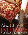 New Classic Interiors by Christine Pittel, Alessandra Branca (Hardback, 2009)