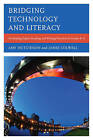 Bridging Technology and Literacy: Developing Digital Reading and Writing Practices in Grades K-6 by Jamie Colwell, Amy Hutchison (Paperback, 2015)