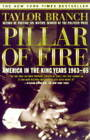 Pillar of Fire: America in the King Years 1963-65 by Taylor Branch (Paperback, 1999)