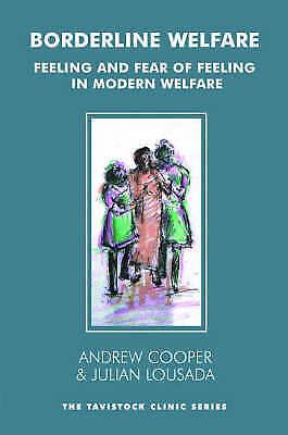 Borderline Welfare: Feeling and Fear of Feeling in Modern Welfare (Tavistock Cli