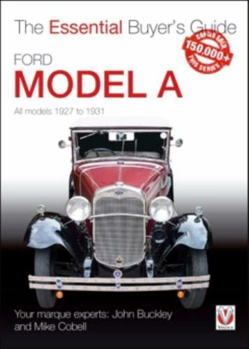 The Essential Buyer's Guide Book Tips Ford Model A All Models 1927 to 1931